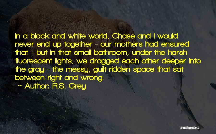 Love Black And White Quotes By R.S. Grey