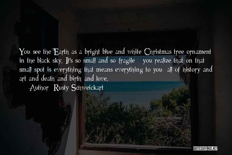 Love Black And White Quotes By Rusty Schweickart