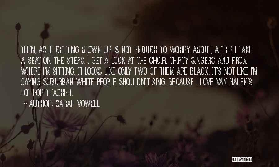 Love Black And White Quotes By Sarah Vowell