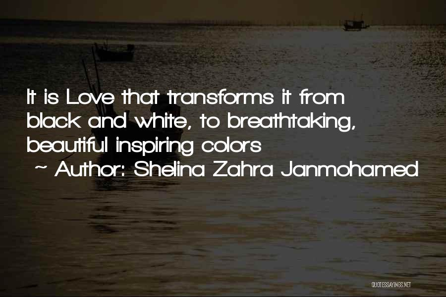 Love Black And White Quotes By Shelina Zahra Janmohamed