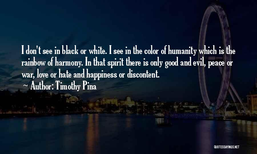 Love Black And White Quotes By Timothy Pina