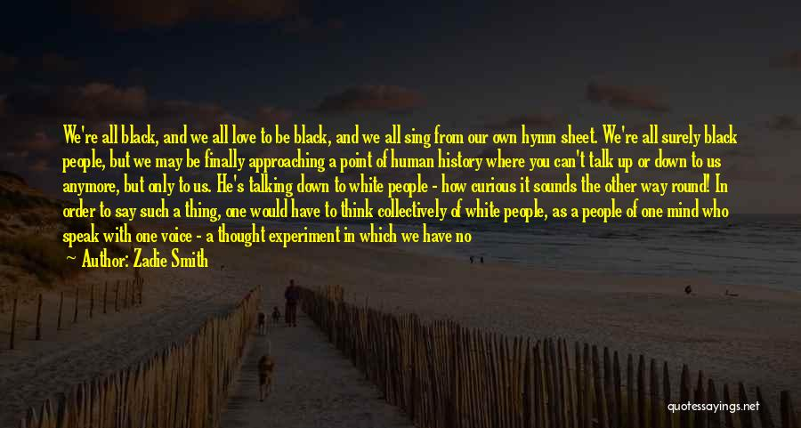 Love Black And White Quotes By Zadie Smith