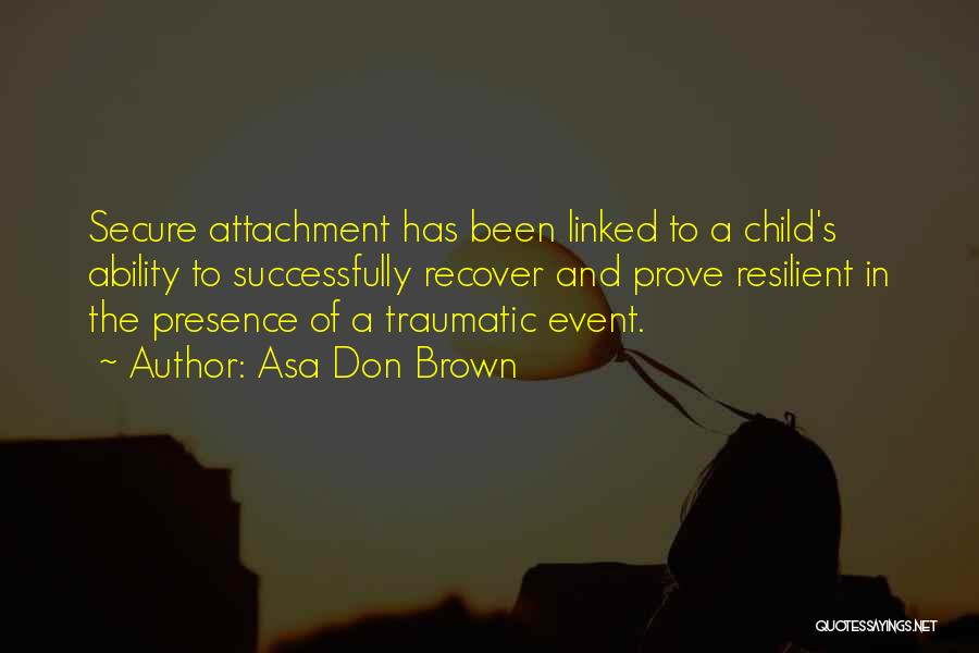 Love Bonding Quotes By Asa Don Brown