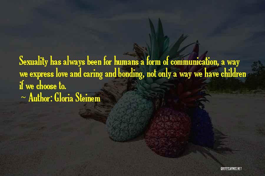 Love Bonding Quotes By Gloria Steinem