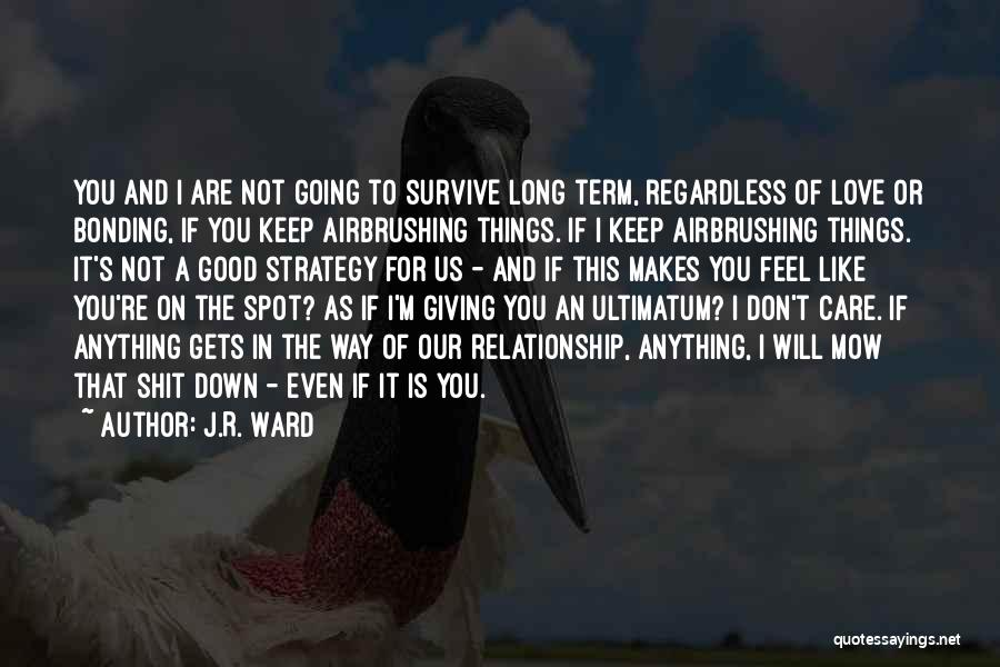 Love Bonding Quotes By J.R. Ward