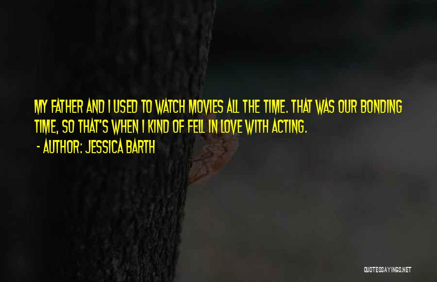 Love Bonding Quotes By Jessica Barth