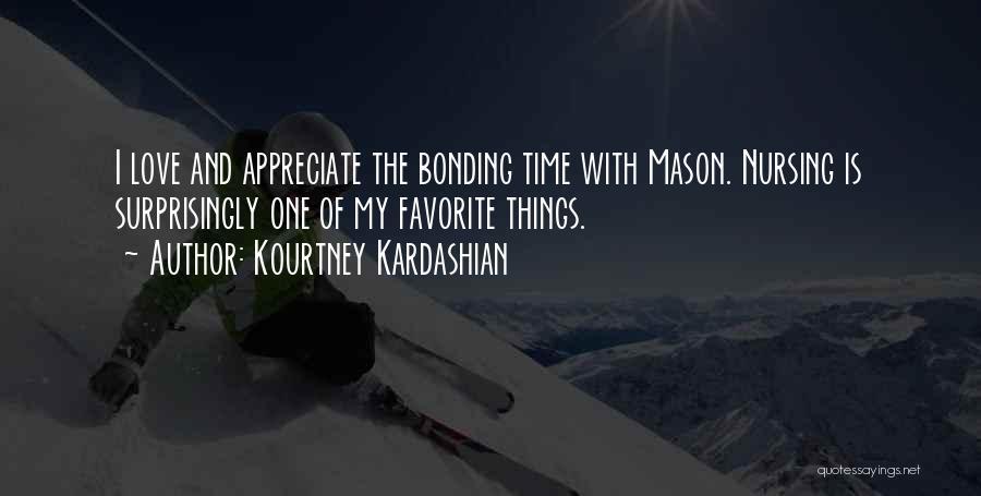 Love Bonding Quotes By Kourtney Kardashian