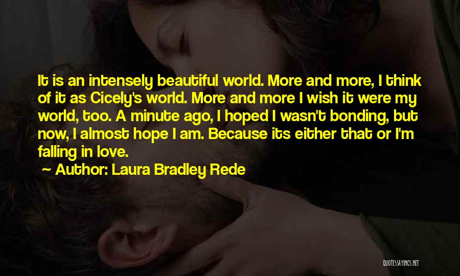 Love Bonding Quotes By Laura Bradley Rede