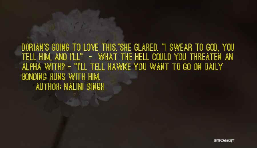 Love Bonding Quotes By Nalini Singh