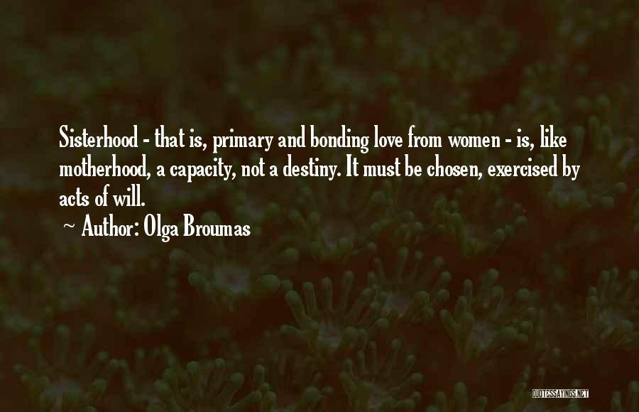 Love Bonding Quotes By Olga Broumas