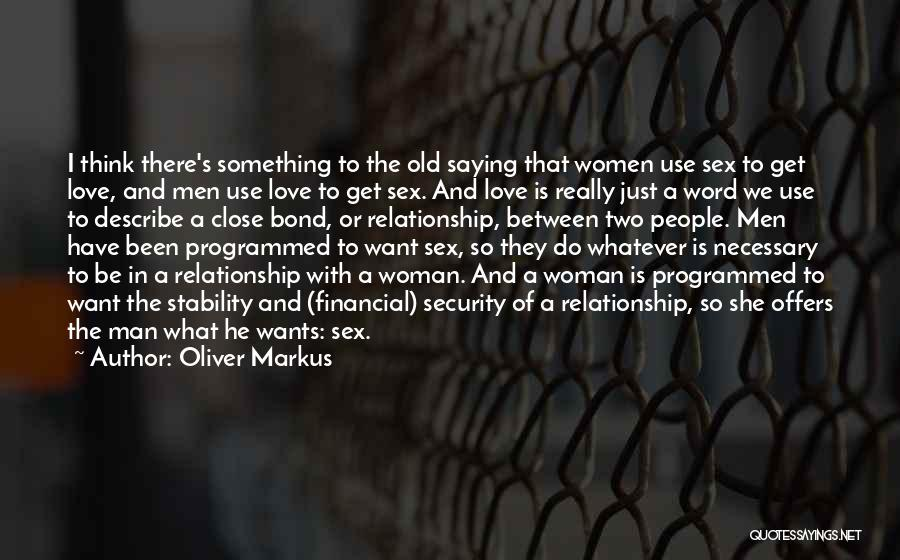 Love Bonding Quotes By Oliver Markus