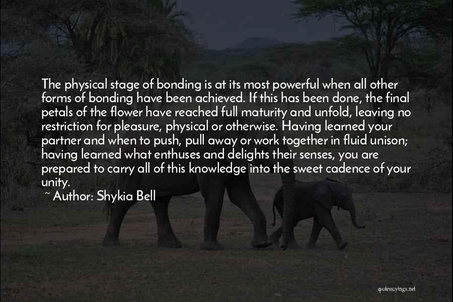 Love Bonding Quotes By Shykia Bell