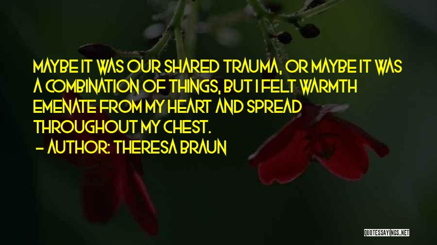 Love Bonding Quotes By Theresa Braun