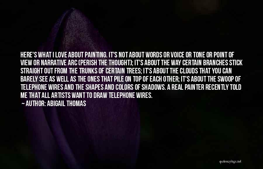 Love Branches Quotes By Abigail Thomas