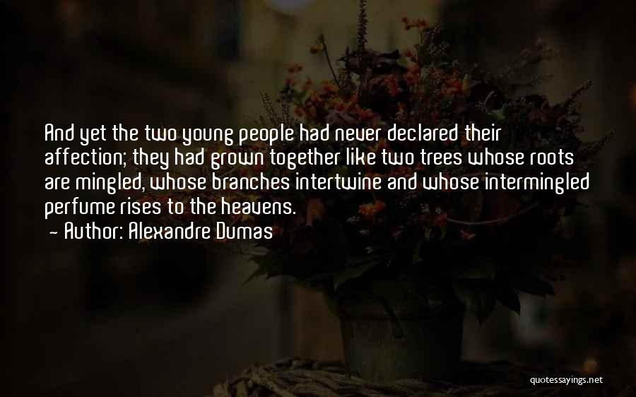 Love Branches Quotes By Alexandre Dumas