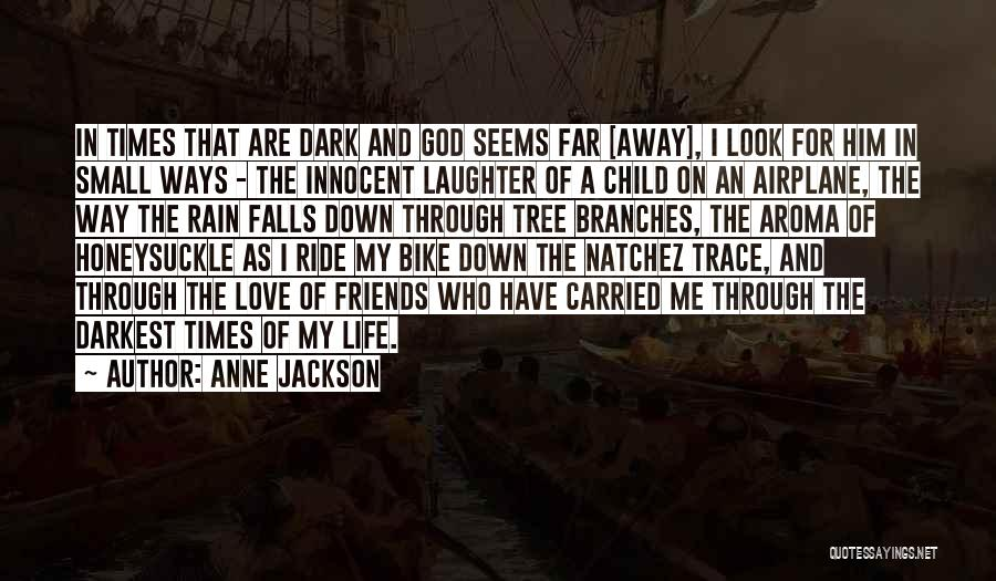Love Branches Quotes By Anne Jackson