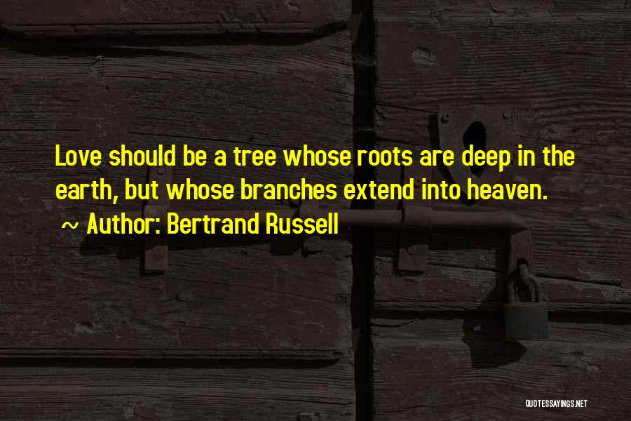 Love Branches Quotes By Bertrand Russell