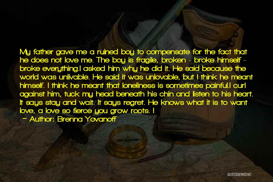 Love Branches Quotes By Brenna Yovanoff