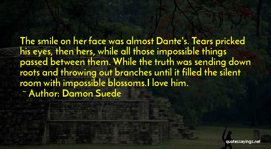 Love Branches Quotes By Damon Suede