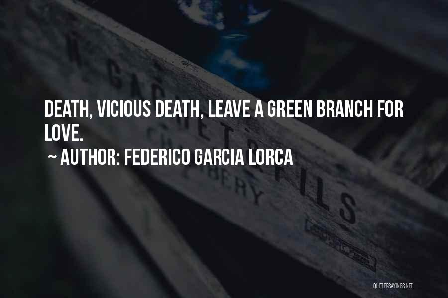 Love Branches Quotes By Federico Garcia Lorca
