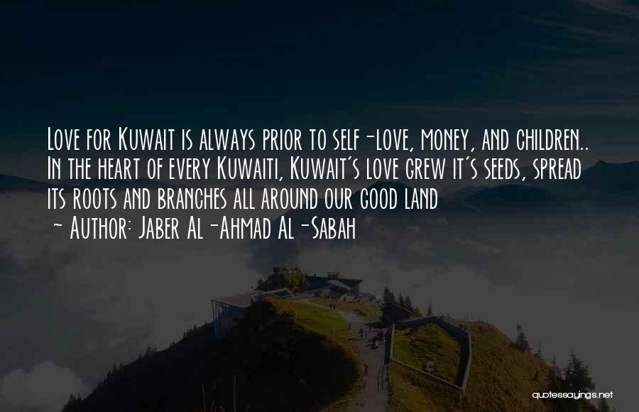 Love Branches Quotes By Jaber Al-Ahmad Al-Sabah