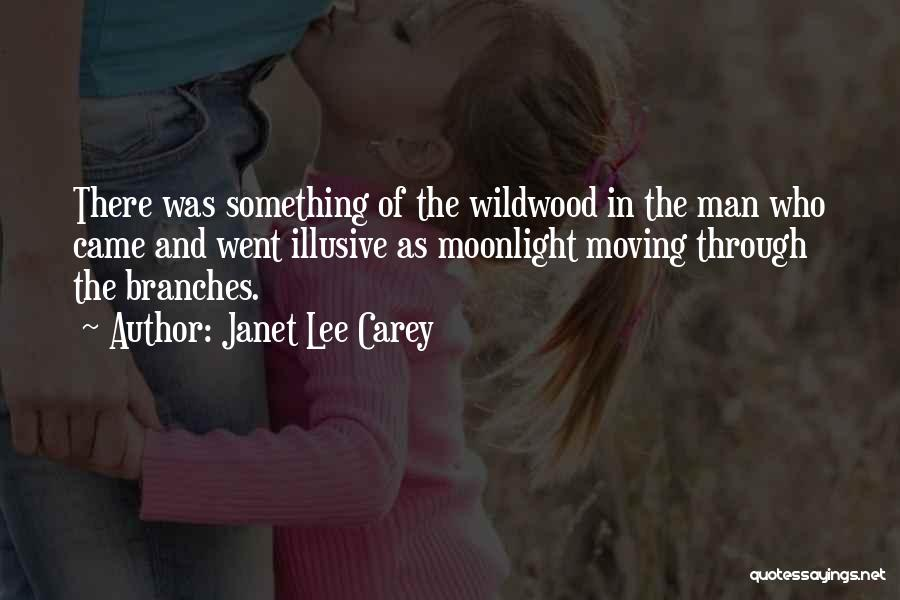 Love Branches Quotes By Janet Lee Carey
