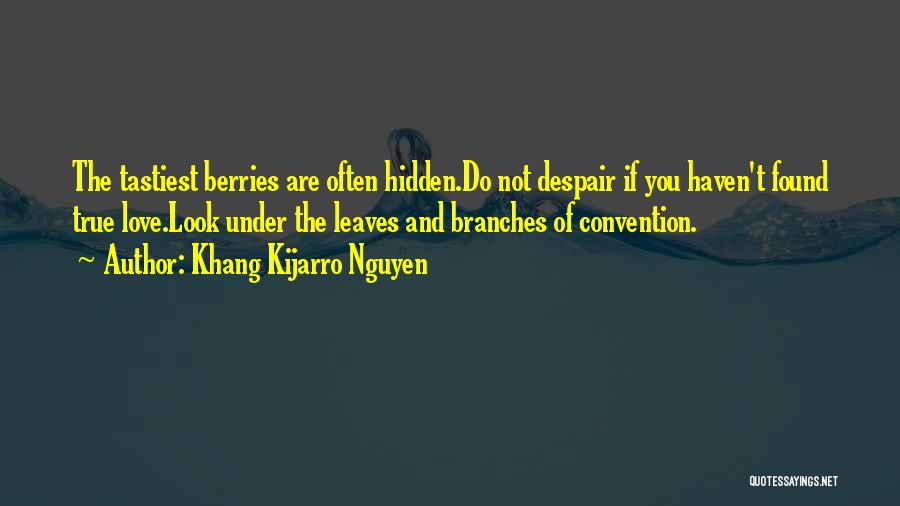 Love Branches Quotes By Khang Kijarro Nguyen