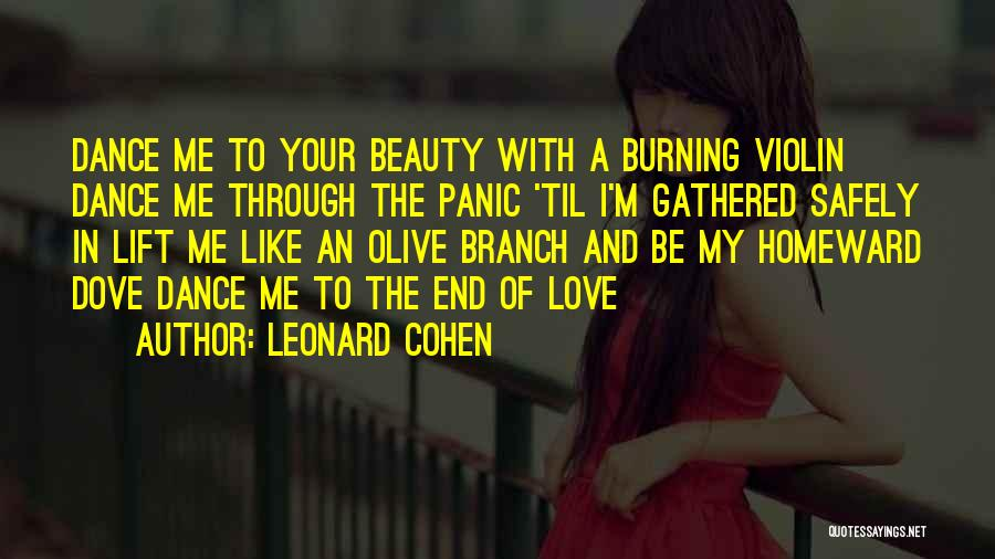 Love Branches Quotes By Leonard Cohen