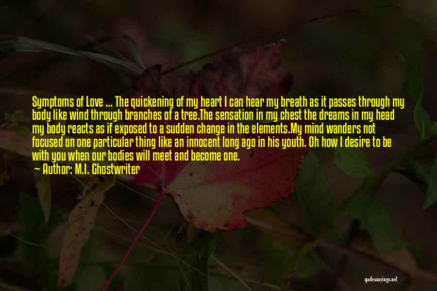 Love Branches Quotes By M.I. Ghostwriter