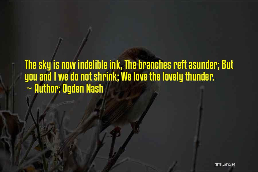 Love Branches Quotes By Ogden Nash