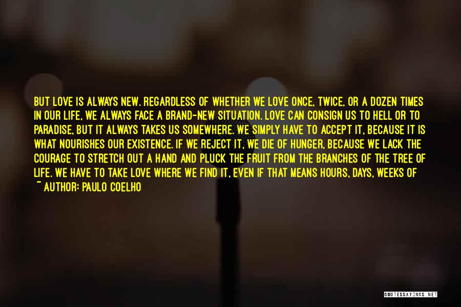 Love Branches Quotes By Paulo Coelho