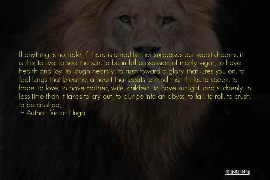 Love Branches Quotes By Victor Hugo