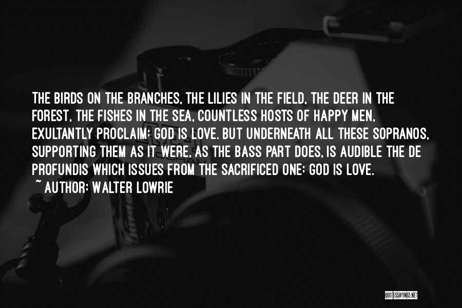 Love Branches Quotes By Walter Lowrie