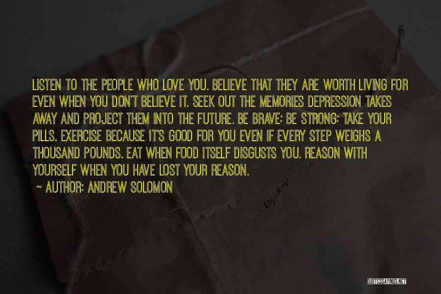 Love Bravery Quotes By Andrew Solomon