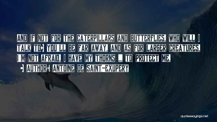 Love Bravery Quotes By Antoine De Saint-Exupery