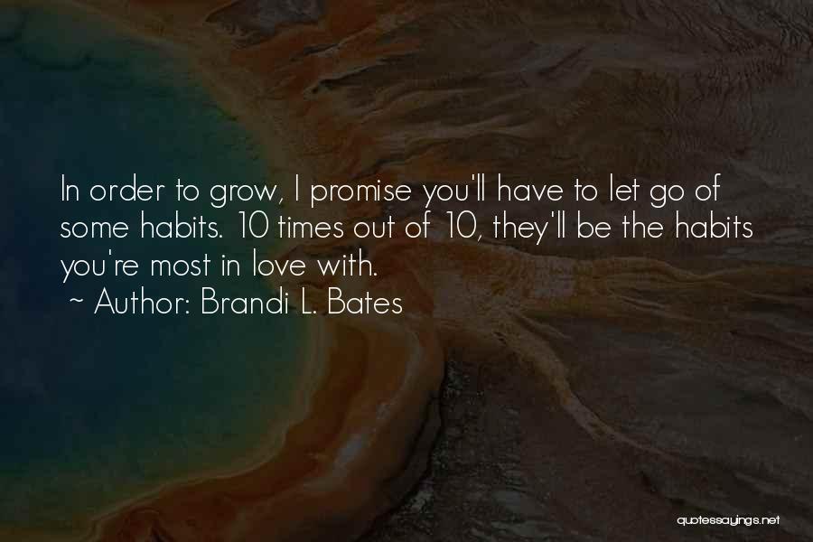 Love Bravery Quotes By Brandi L. Bates