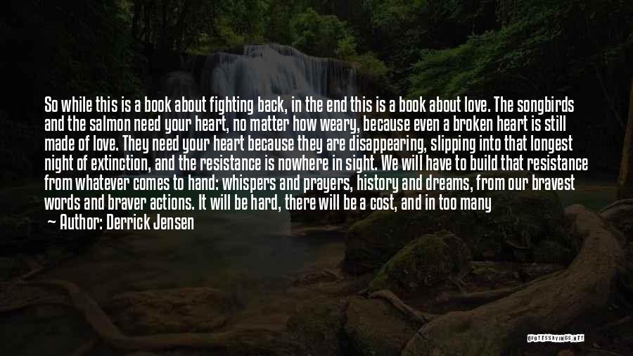 Love Bravery Quotes By Derrick Jensen