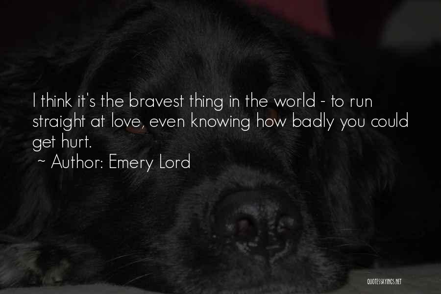 Love Bravery Quotes By Emery Lord