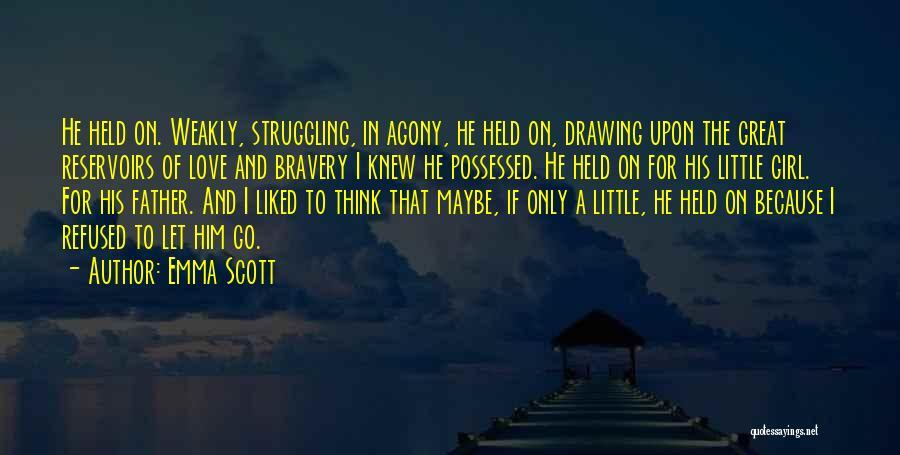 Love Bravery Quotes By Emma Scott
