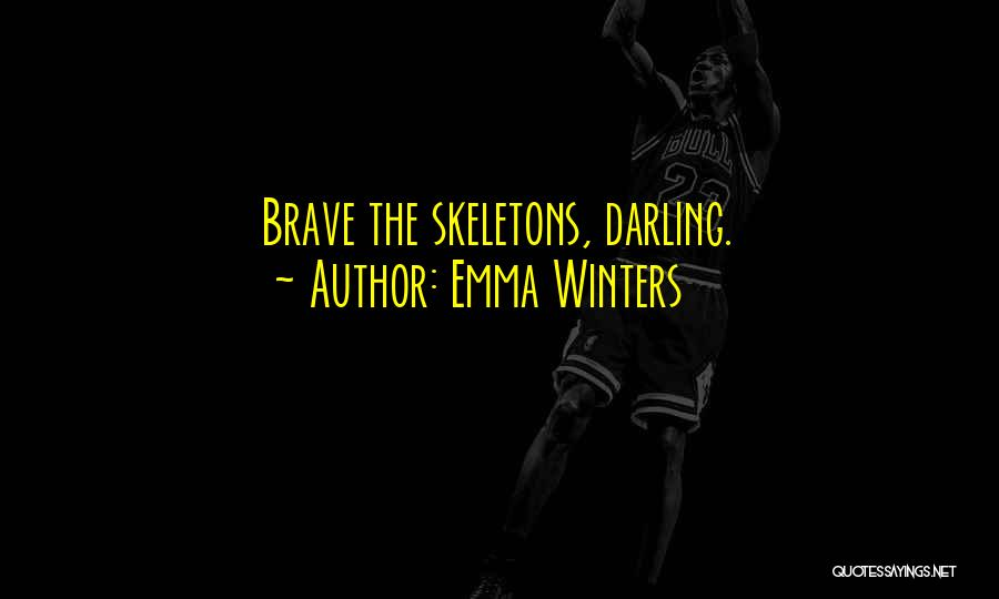 Love Bravery Quotes By Emma Winters