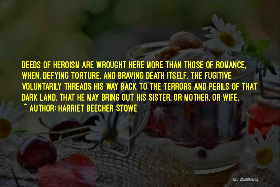 Love Bravery Quotes By Harriet Beecher Stowe