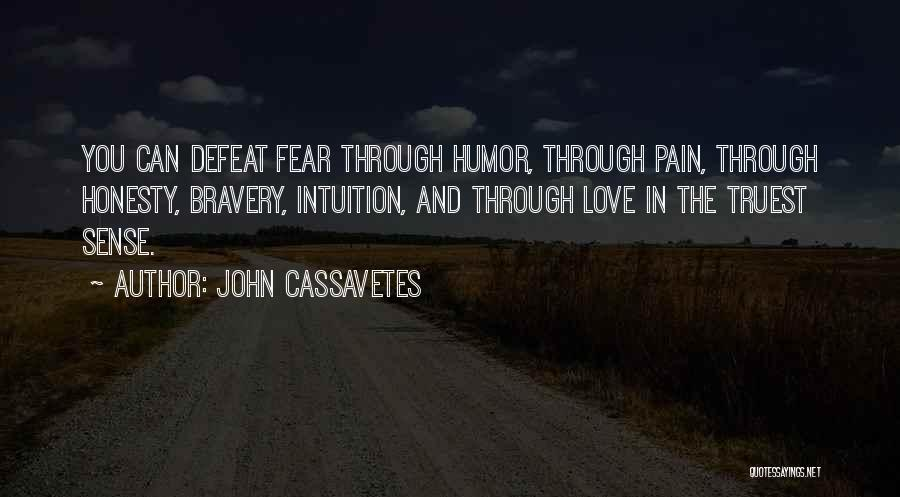 Love Bravery Quotes By John Cassavetes