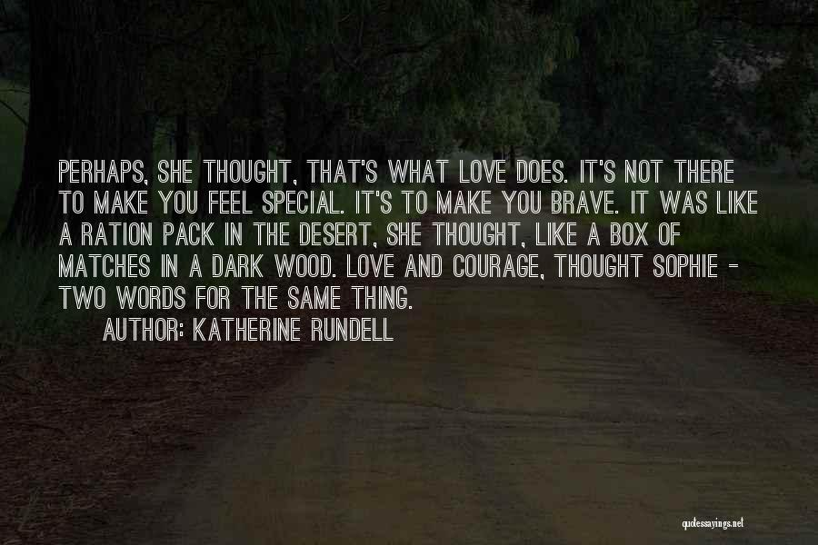 Love Bravery Quotes By Katherine Rundell