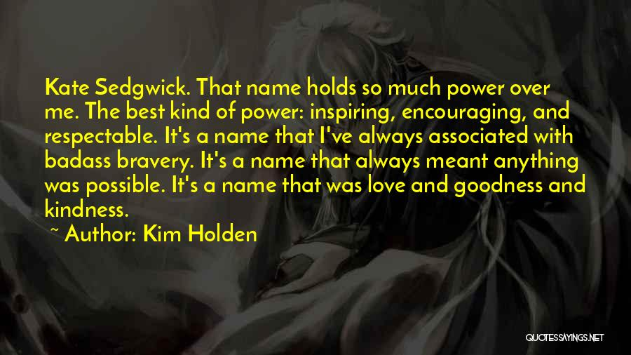 Love Bravery Quotes By Kim Holden
