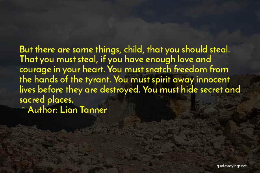 Love Bravery Quotes By Lian Tanner