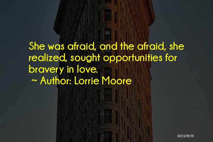 Love Bravery Quotes By Lorrie Moore