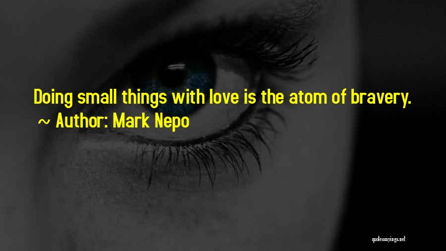 Love Bravery Quotes By Mark Nepo