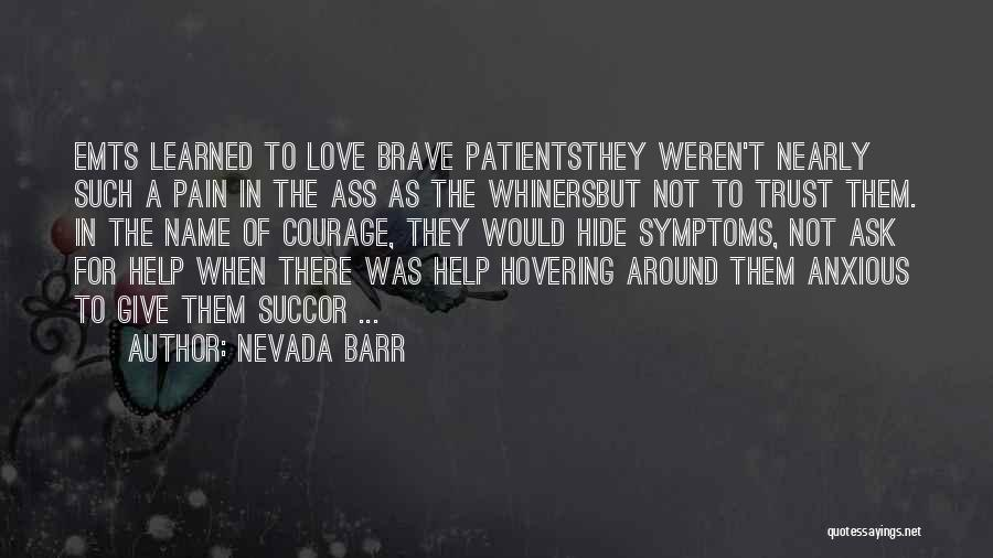 Love Bravery Quotes By Nevada Barr