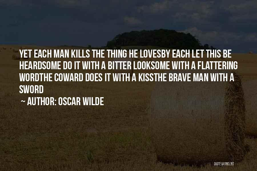 Love Bravery Quotes By Oscar Wilde