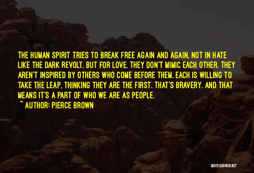 Love Bravery Quotes By Pierce Brown